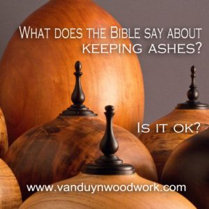 article on what does the bible say about keeping ashes